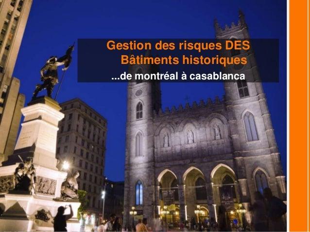 Gestion des risques DES Bâtiments historiques ...de montréal à casablanca