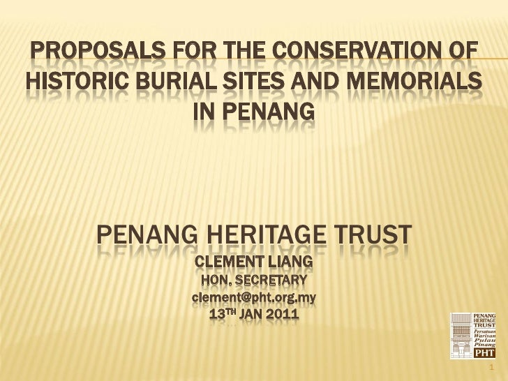 PROPOSALS FOR THE CONSERVATION OFHISTORIC BURIAL SITES AND MEMORIALS             IN PENANG     PENANG HERITAGE TRUST      ...