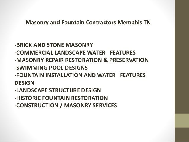 Masonry and Fountain Contractors Memphis TN -BRICK AND STONE MASONRY -COMMERCIAL LANDSCAPE WATER FEATURES -MASONRY REPAIR ...