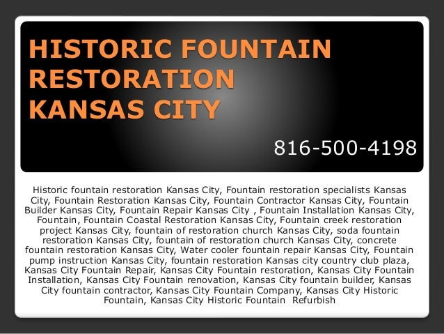 HISTORIC FOUNTAIN RESTORATION KANSAS CITY 816-500-4198 Historic fountain restoration Kansas City, Fountain restoration spe...