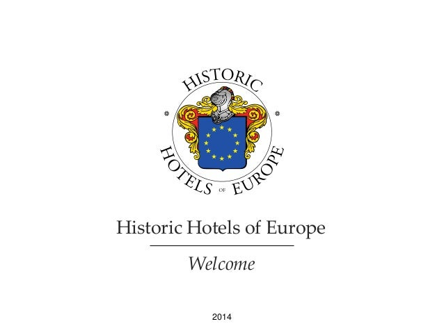 Historic Hotels of Europe  Welcome  2014