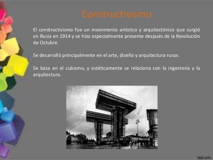 ConstructivismoEl constructivismo fue un movimiento artístico y arquitectónico que surgióen Rusia en 1914 y se hizo especi...