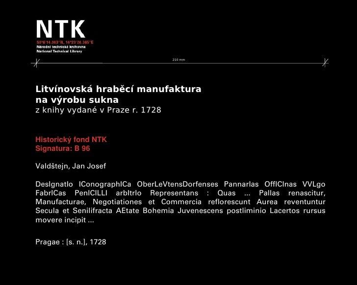 210 mm     Litvínovská hraběcí manufaktura na výrobu sukna zknihy vydané vPraze r. 1728   HistorickýfondNTK Signatura:...