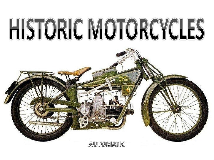 HISTORIC MOTORCYCLES<br />AUTOMATIC<br />