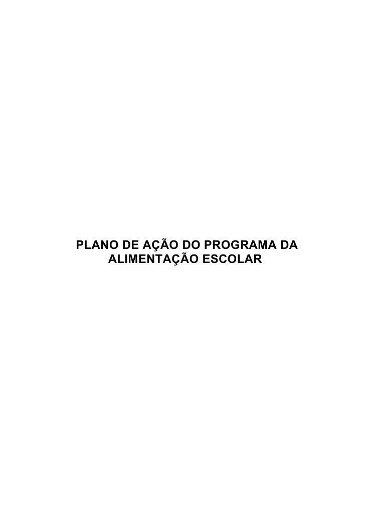 PLANO DE AÇÃO DO PROGRAMA DA     ALIMENTAÇÃO ESCOLAR
