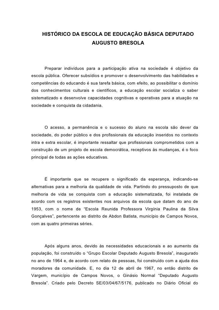 HISTÓRICO DA ESCOLA DE EDUCAÇÃO BÁSICA DEPUTADO                               AUGUSTO BRESOLA          Preparar indivíduos...