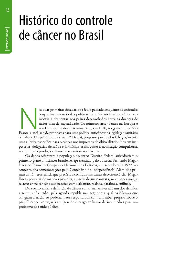 12                         Histórico do controle[ I N T R O D U Ç ÃO ]                         de câncer no Brasil        ...