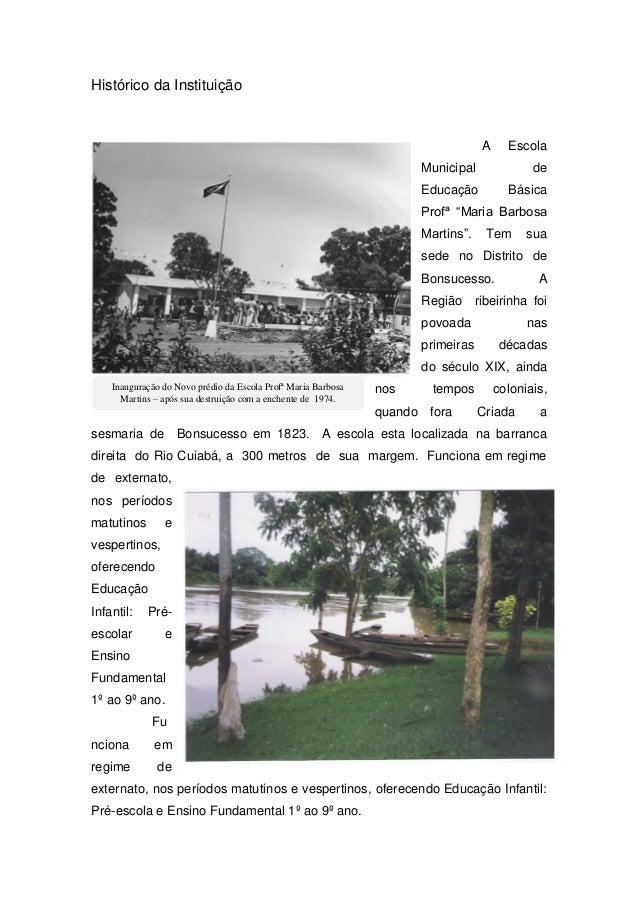 """Histórico da Instituição A Escola Municipal de Educação Básica Profª """"Maria Barbosa Martins"""". Tem sua sede no Distrito de ..."""