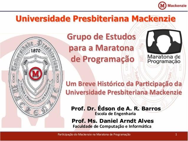 Universidade Presbiteriana Mackenzie   Um  Breve  Histórico  da  Par2cipação  da   Universidade  Presbiter...