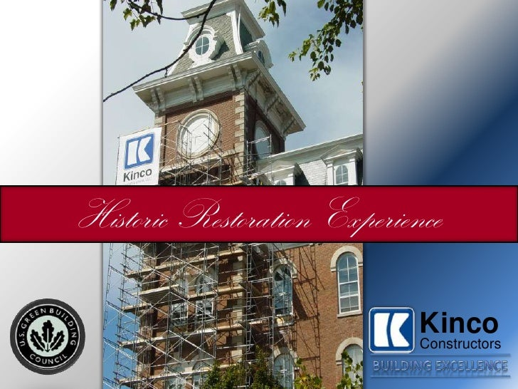 Historic Restoration Experience<br />Kinco<br />Constructors<br />Building Excellence<br />