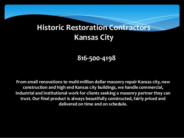 Historic Restoration Contractors Kansas City 816-500-4198 From small renovations to multi-million dollar masonry repair Ka...