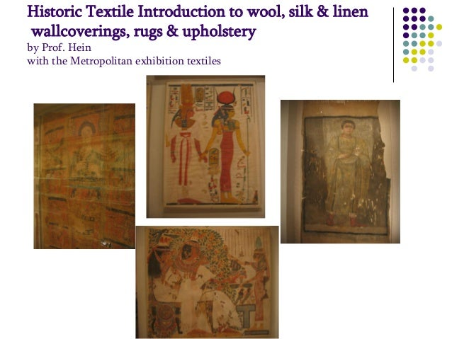 Historic Textile Introduction to wool, silk & linen wallcoverings, rugs & upholstery by Prof. Hein with the Metropolitan e...