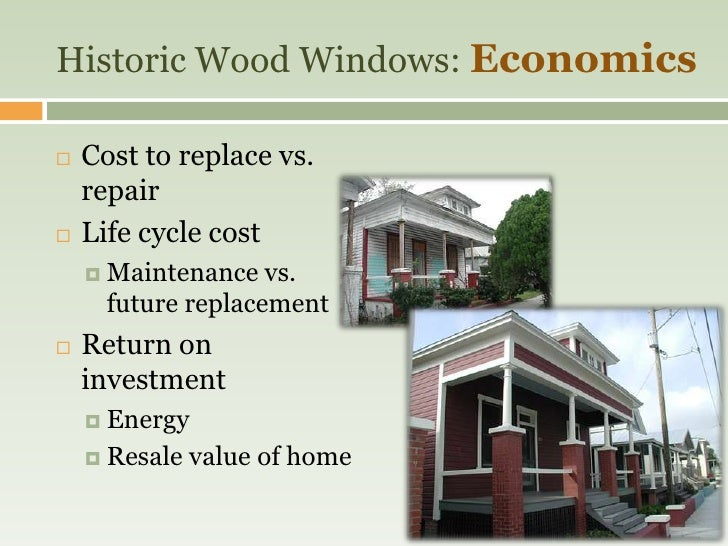 resource depletion 11 historic wood windows economics cost to replace