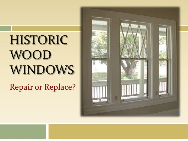 Historic WoodWindows<br />Repair or Replace?<br />