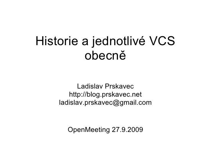 Historie a jednotlivé VCS          obecně             Ladislav Prskavec        http://blog.prskavec.net     ladislav.prska...