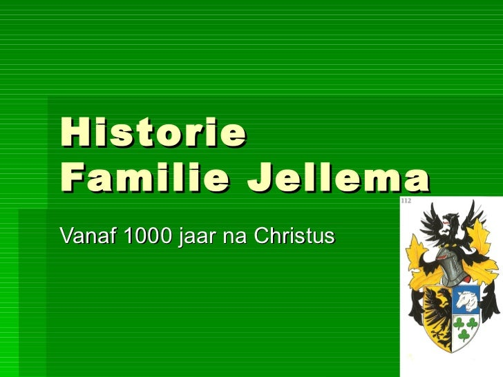 HistorieFamilie JellemaVanaf 1000 jaar na Christus
