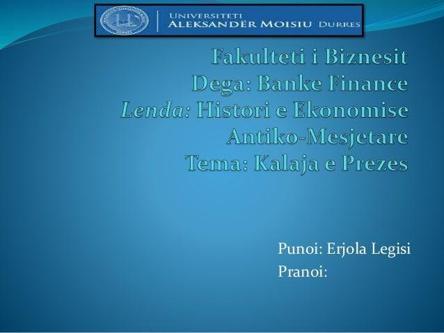 Punoi: Erjola Legisi Pranoi: