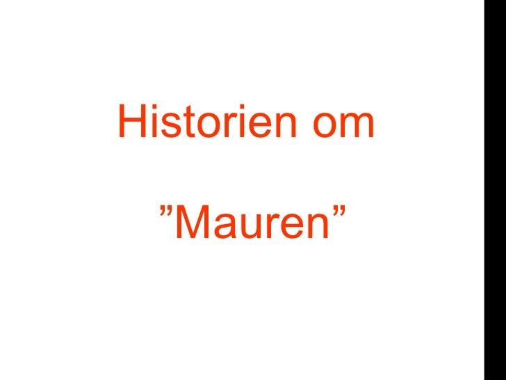 """Historien omor      """"Mauren"""""""