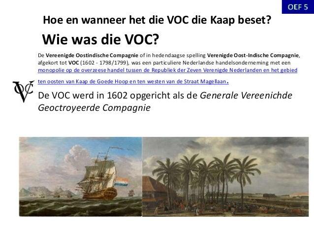 Hoe en wanneer het die VOC die Kaap beset? De Vereenigde Oostindische Compagnie of in hedendaagse spelling Verenigde Oost-...