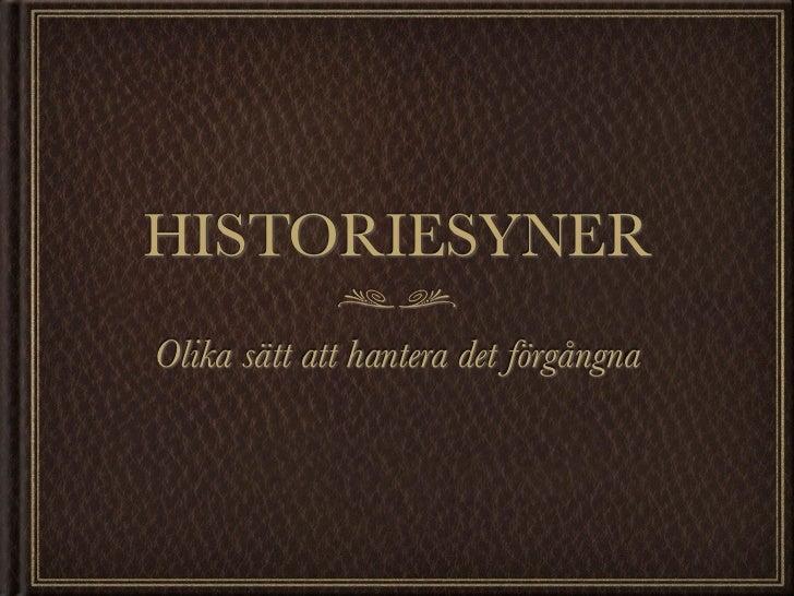 HISTORIESYNEROlika sätt att hantera det förgångna