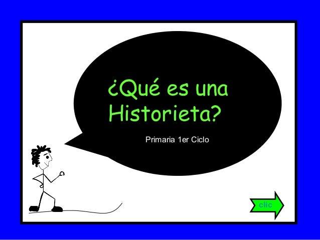 ¿Qué es una Historieta? clic Primaria 1er Ciclo
