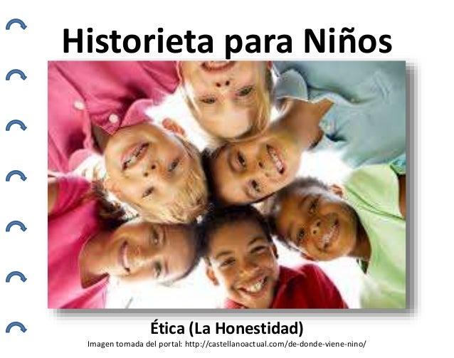 Historieta para Niños Ética (La Honestidad) Imagen tomada del portal: http://castellanoactual.com/de-donde-viene-nino/