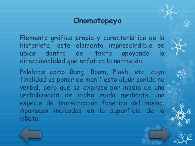 OnomatopeyaElemento gráfico propio y característico de lahistorieta, este elemento imprescindible seubica    dentro    del...