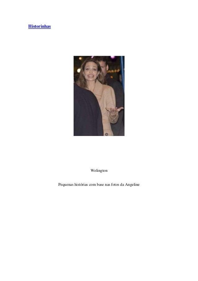 HistorinhasWelingtonPequenas histórias com base nas fotos da Angeline