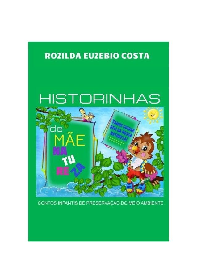 Historinhas de Mãe Natureza ©ROZILDA EUZEBIO COSTA BN 506697, em 10/09/2010