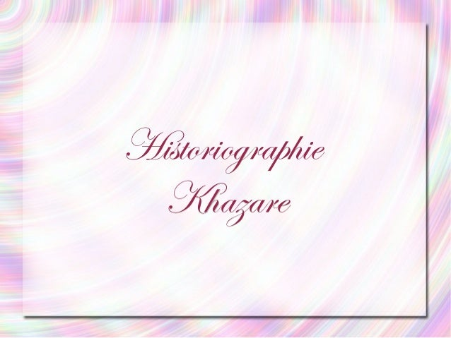 HistoriographieHistoriographieKhazareKhazare