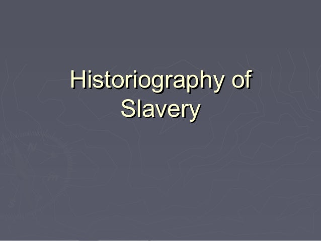 Historiography of Slavery