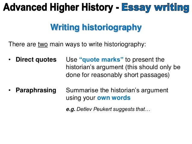 """Writing historiography There are two main ways to write historiography: • Direct quotes Use """"quote marks"""" to present the h..."""