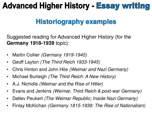 Historiography examples Suggested reading for Advanced Higher History (for the Germany 1918-1939 topic): • Martin Collier ...