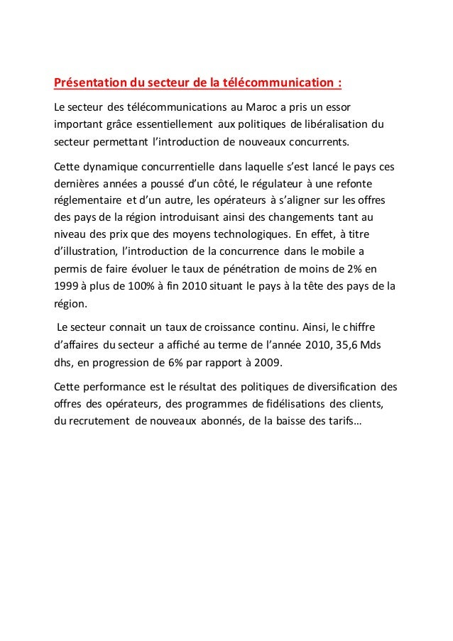 Présentation du secteur de la télécommunication : Le secteur des télécommunications au Maroc a pris un essor important grâ...
