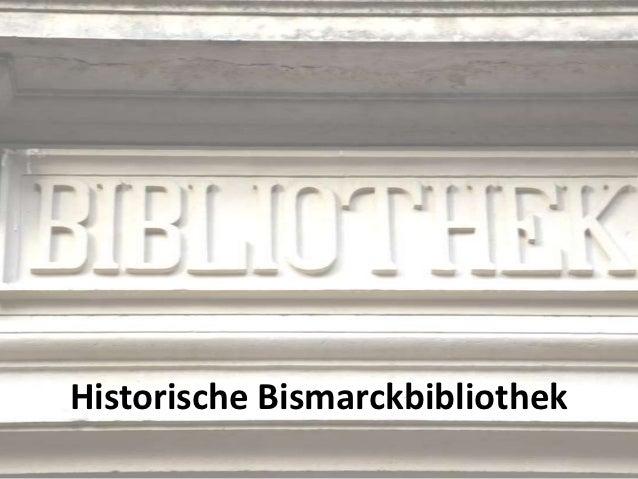Historische Bismarckbibliothek