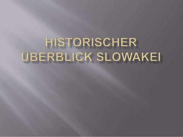  Mehrere slawische Fürstentümer  Das Fürstentum Mähren des Fürsten Mojmir  Das Fürstentum Neutra unter dem Fürsten Prib...