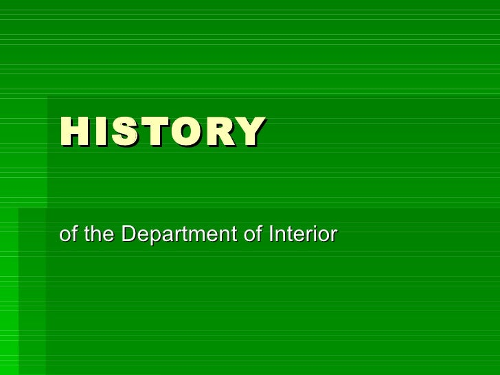 HISTORY of the Department of Interior