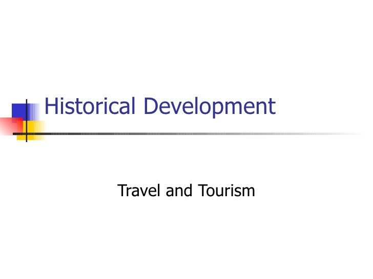 Historical Development Travel and Tourism