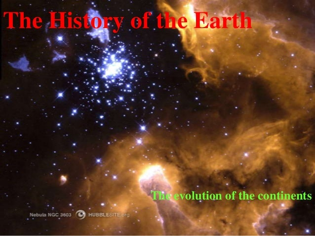The History of the EarthThe evolution of the continents