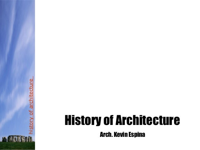historyofarchitecture History of Architecture Arch. Kevin Espina