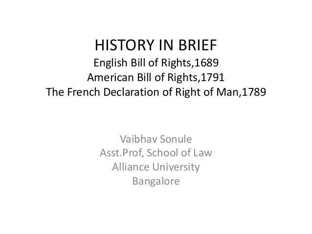 HISTORY IN BRIEF English Bill of Rights,1689 American Bill of Rights,1791 The French Declaration of Right of Man,1789 Vaib...