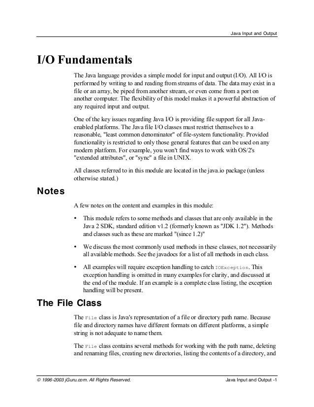 Java Input and Output  I/O Fundamentals The Java language provides a simple model for input and output (I/O). All I/O is p...