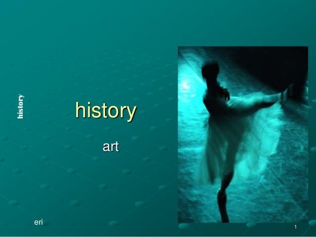 1 history art eri history