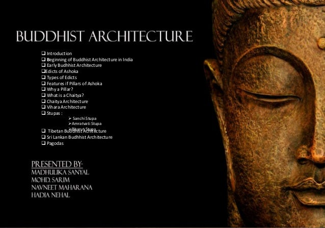  Introduction  Beginning of Buddhist Architecture in India  Early Budhhist Architecture Edicts of Ashoka  Types of Ed...
