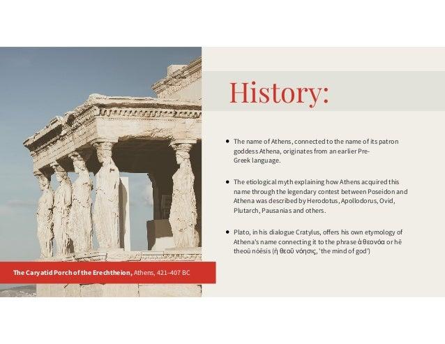 History: ThenameofAthens,connectedtothenameofitspatron goddessAthena,originatesfromanearlierPre- Greekla...