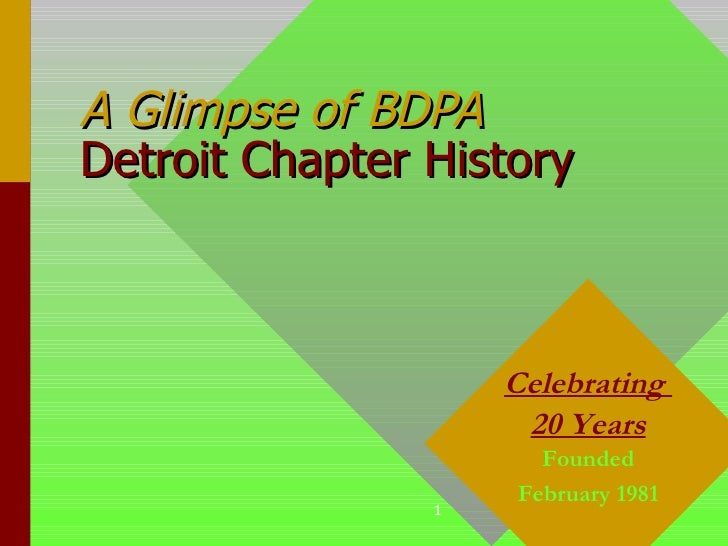 A Glimpse of BDPA   Detroit Chapter History Celebrating  20 Years Founded February 1981