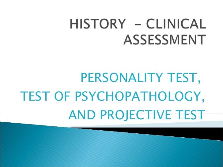 PERSONALITY TEST,  TEST OF PSYCHOPATHOLOGY,  AND PROJECTIVE TEST