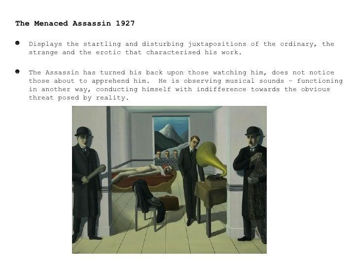 <ul><li>The Menaced Assassin 1927 </li></ul><ul><li>Displays the startling and disturbing juxtapositions of the ordinary, ...