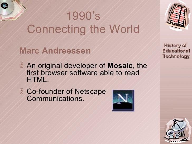 <ul><li>Marc Andreessen </li></ul><ul><li>An original developer of  Mosaic , the first browser software able to read HTML....