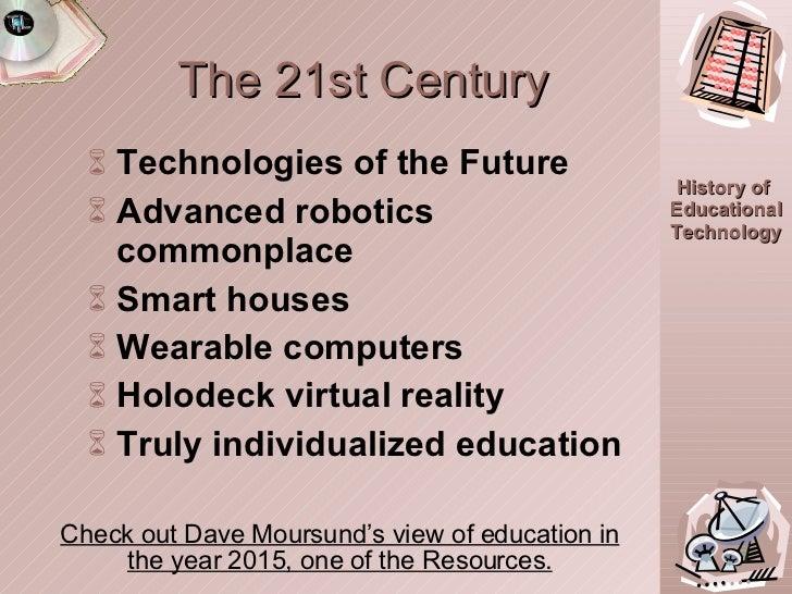 <ul><li>Technologies of the Future </li></ul><ul><li>Advanced robotics commonplace </li></ul><ul><li>Smart houses </li></u...